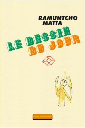Ramuntcho Matta - Le dessin du jour