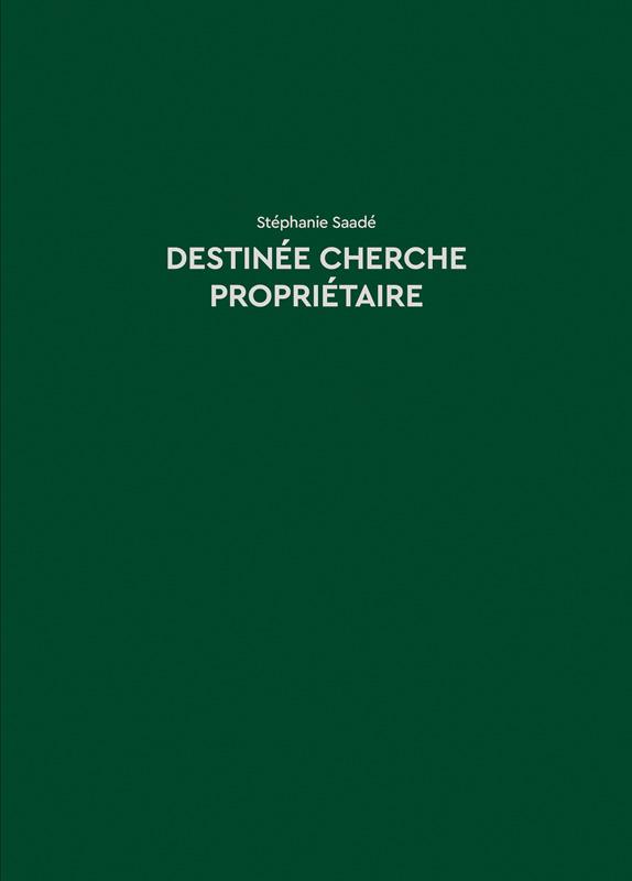 Stéphanie Saadé - Destinée Cherche Propriétaire