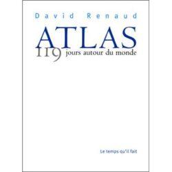 David Renaud - Atlas. 119 jours autour du monde